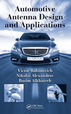 Automotive Antenna Design and Applications - Rabinovich, Victor, and Alexandrov, Nikolai, and Alkhateeb, Basim