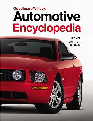 Automotive Encyclopedia - Toboldt, William K, and Johnson, Larry, and Gauthier, W Scott