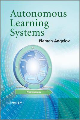 Autonomous Learning Systems: from Data Streams to Knowledge in Real-Time - Angelov, Plamen