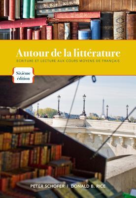 Autour De La Litterature - Schofer, Peter, and Rice, Donald