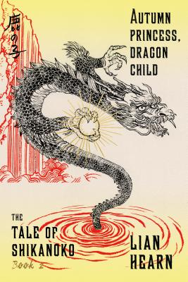 Autumn Princess, Dragon Child - Hearn, Lian