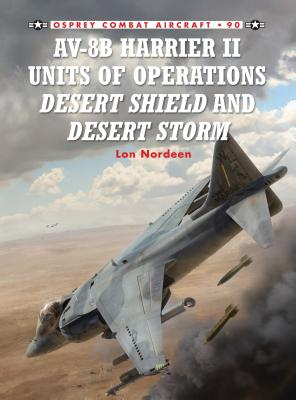Av-8b Harrier II Units of Operations Desert Shield and Desert Storm - Nordeen, Lon
