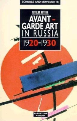 Avant-Garde Art in Russia: 1920-1930 - Kovtun, Evgueny