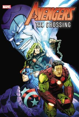 Avengers: Crossing - Abnett, Dan, and Kavanagh, Terry, and Harras, Bob