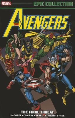 Avengers Epic Collection: The Final Threat - Conway, Gerry, and Shooter, Jim, and Englehart, Steve
