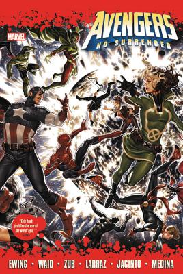 Avengers: No Surrender - Waid, Mark (Text by), and Ewing, Al (Text by), and Zub, Jim (Text by)