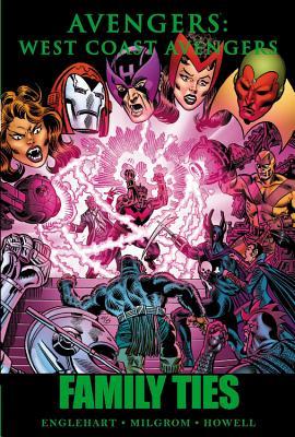 Avengers - West Coast Avengers: Family Ties - Englehart, Steve (Text by)