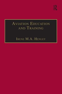 Aviation Education and Training: Adult Learning Principles and Teaching Strategies - Henley, Irene M a (Editor)