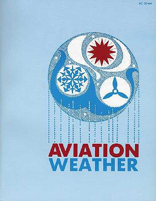 Aviation Weather - FAA Department of Transportation, and Federal Aviation Administration (FAA)