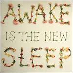Awake is the New Sleep [10th Anniversary Edition]