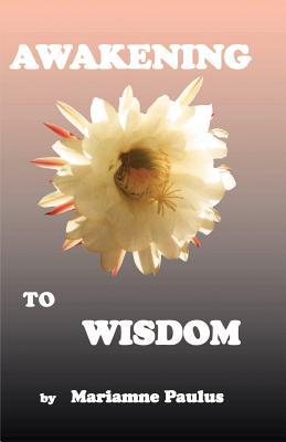 Awakening to Wisdom - Pike, Diane Kennedy, and Paulus, Mariamne
