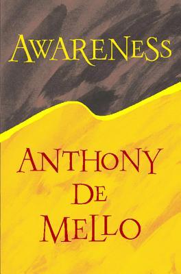 Awareness - de Mello, Anthony, S.J.