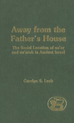 Away from the Father's House - Leeb, Carolyn S
