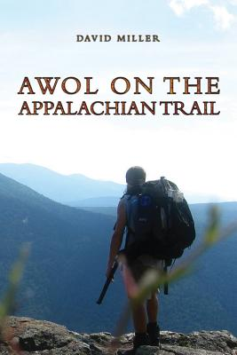 AWOL on the Appalachian Trail - Miller, David, Dr.