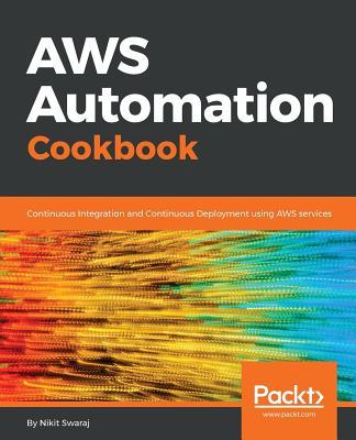 AWS Automation Cookbook - Swaraj, Nikit