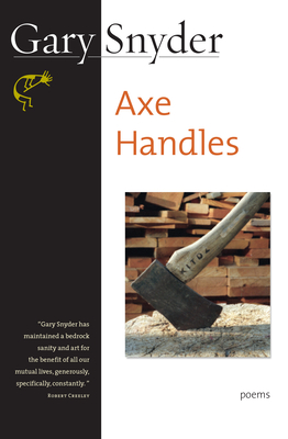Axe Handles: Poems - Snyder, Gary