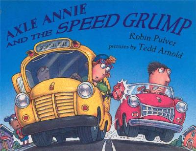 Axle Annie and the Speed Grump - Pulver, Robin