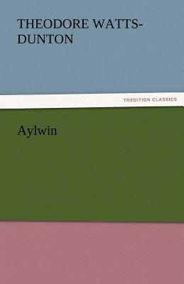 Aylwin - Watts-Dunton, Theodore