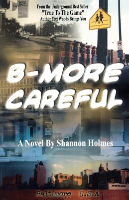 B-More Careful: Meow Meow Productions Presents - Holmes, Shannon