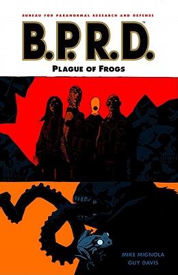 B.P.R.D. Volume 3: Plague of Frogs - Mignola, Michael
