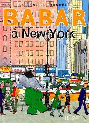 Babar a New York - de Brunhoff, Laurent, and Brunhoff, Laurent