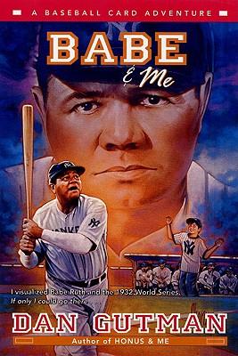 Babe & Me: A Baseball Card Adventure - Gutman, Dan