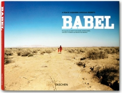Babel: A Film by Alejandro Gonzalez Inarritu - Hagerman, Maria Eladia (Editor), and Mark, Mary Ellen (Photographer), and Bard, Patrick (Photographer)
