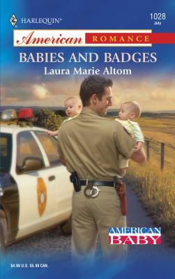 Babies and Badges: American Baby - Altom, Laura Marie