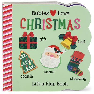Babies Love Christmas - Berry Byrd, Holly, and Peterson, Stacy (Illustrator), and Cottage Door Press (Editor)