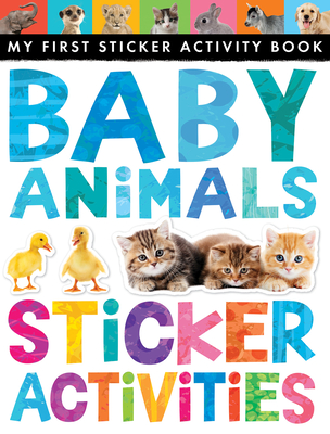 Baby Animals Sticker Activities - Litton, Jonathan, and Tiger Tales (Compiled by)