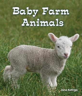 Baby Farm Animals - Katirgis, Jane