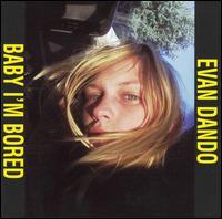 Baby I'm Bored - Evan Dando