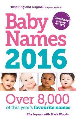 Baby Names 2016 - Woods, Mark, and Joynes, Ella