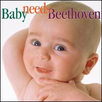 Baby Needs Beethoven - Allan Vogel (oboe); Carol Rosenberger (piano); Chamber Music Society of Lincoln Center; David Shifrin (clarinet);...