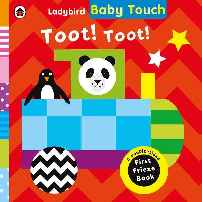 Baby Touch: Toot! Toot! A Fold-out Frieze book -