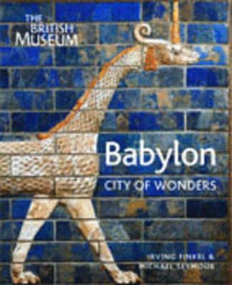 Babylon: City of Wonders - Finkel, Irving