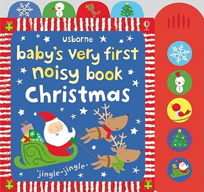 Baby's Very First Noisy Book: Christmas - Marks, Anthony (Contributions by), and Thompson, Josephine (Designer)