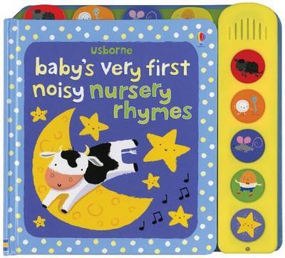 Baby's Very First Noisy Nursery Rhymes - Baggott, Stella