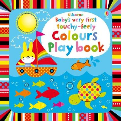 Baby's Very First Touchy-Feely Colours Play Book - Baggott, Stella
