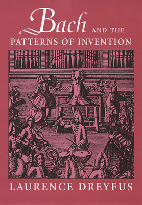 Bach and the Patterns of Invention - Dreyfus, Laurence