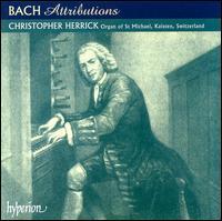 Bach Attributions - Christopher Herrick (organ)