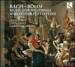 Bach, B�hm: Music for Weddings and Other Festivities
