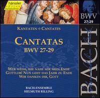 Bach: Cantatas, BWV 27-29 - Adalbert Kraus (tenor); Aldo Baldin (tenor); Arleen Augér (soprano); Edith Wiens (soprano); Elisabeth Graf (alto);...