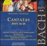 Bach: Cantatas, BWV 46-48 - Adalbert Kraus (tenor); Aldo Baldin (tenor); Arleen Augér (soprano); Helen Watts (alto); Marga Höffgen (alto);...