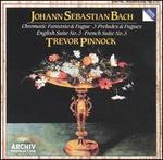 Bach: Chromatische Fantasie & Fuge; 3 Präludien & Fugen