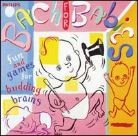 Bach for Babies: Fun and Games for Budding Brains - Various Artists