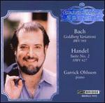 Bach: Goldberg Variations; Handel: Suite No. 2, HWV 427