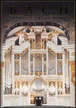 Bach: Greatest Organ Works