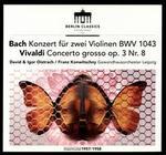 Bach: Konzert für zwei Violinen BWV 1043; Vivaldi: Concerto grosso Op. 3, No. 8