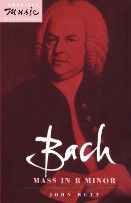 Bach: Mass in B Minor - Butt, John